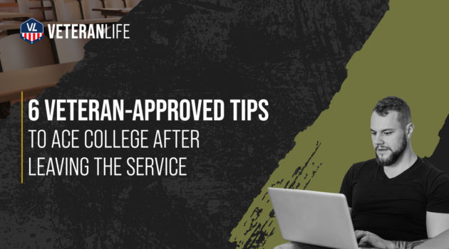 6 Veteran-Approved Tips to Ace College After Leaving the Service